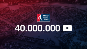 World Padel Tour's YouTube channel sets a new record with 40,000,000 views